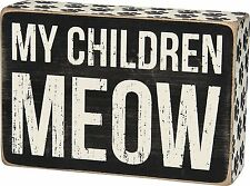 "My Children Meow  Box Sign Primitives by Kathy 6"" x 4"" Cat"
