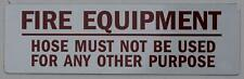 Fire Equipment -Hose Must Not Be Used for Any Other .(White,3X10)