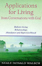 Applications for Living : Holistic Living, Relationships, Abundance and Right ..