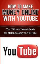How to Make Money Online with YouTube : The Ultimate Honest Guide for Making ...