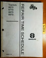 New Holland 8670 8770 8870 8970 Tractor Repair Time Schedule Manual 40867000 '95