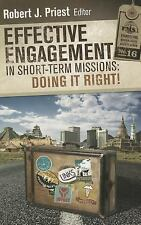 Effective Engagement in Short-Term Missions : Doing It Right! (2012, Other)