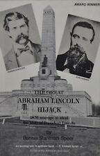 The Great Abraham Lincoln Hijack : 1876 Attempt to Steal President's Body by Bon