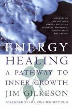 Energy Healing: A Pathway to Inner Growth (Paperback or Softback)
