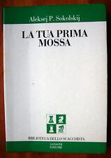 LA TUA PRIMA MOSSA, A. P. Sokolskij - ediz. Sansoni 1985