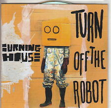 CD PROMO 3 TITRES / BURNING HOUSE / TURN OFF THE ROBOT