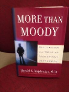 1ST ED. More Than Moody: Recognizing&Treating Adolescent Depression H. KOPLEWICZ