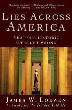 Lies Across America : What Our Historic Sites Get Wrong by James W. Loewen...