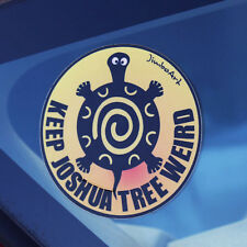 Sticker - Keep Joshua Tree Weird - Nice - 3.5inch National park - FREE ship