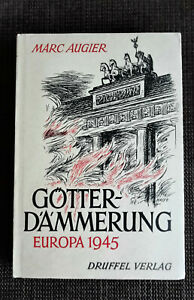 Götterdämmerung - Europa 1945 - Marc Augier - Europäische Freiwillige