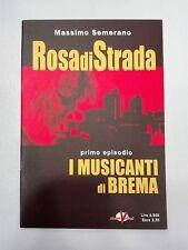 Rosa Di Strada Massimo Semerano Primo Episodio I Musicanti di Brema