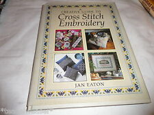 A CREATIVE GUIDE TO CROSS STITCH EMBROIDERY - IAN EATON HARDBACK 1991