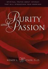 Purity and Passion: Three Truths About Love and Sex Every Husband and Wife Will