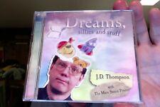 J.D. Thompson & the Main Street Pirates- Dreams, Sillies and Stuff- nice CD