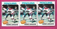 3 X 1975-76 TOPPS # 305 PENGUINS PIERRE LAROUCHE ROOKIE NRMT-MT CARD(INV# C3545)