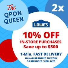 TWO 10% OFF Lowes 2Coupons (2X) IN-STORE ONLY - 1min - NOT 20 30 50 100