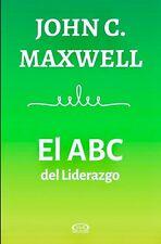El ABC del Liderazgo Por John C. Maxwell