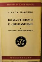 Romanticismo e cristianesimo Vol. I-II-III - Bianca Magnino - Morcelliana, 1962