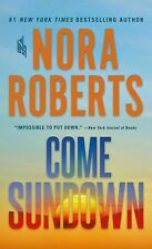 Come Sundown: A Novel by Nora Roberts 2019 Mass Market...