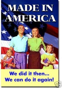Made in America - We Did It Then We Can Do It Again  Patriotic NEW POSTER