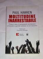 Moltitudine inarrestabile - Paul Hawken - Edizioni Ambiente, 2009