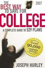 The Best Way to Save for College: A Complete Guide to 529 Plans Hurley, Joseph