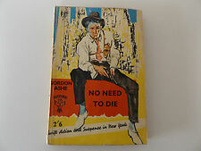 1959 NO NEED TO DIE by Gordon Ashe PAPERBACK Jay Suspense Books