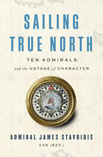 Sailing True North by James G. Stavridis 2019   P.D.F