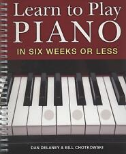 Learn to Play Piano in Six Weeks or Less, Dan Delaney, William Chotkowski, Good