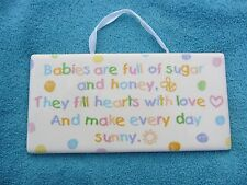 "BABIES ARE FULL OF SUGAR & HONEY... Ceramic Plaque Rectangle 8""x4"" Amscan Loose"