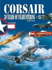 Corsair: 30 years...1940 - 1970 by Bruno Pautigny (Vought F4U Corsair)