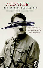 Valkyrie: The Plot to Kill Hitler by Philipp Von Boeselager (Paperback) New Book