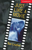 Cambridge English Readers. Just Like a Movie Level 1 by Leather, Sue (Paperback