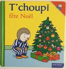 Livre T'choupi Fete Noel En Tbe