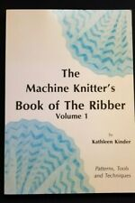 RARE BROTHER KNITTING MACHINE KNITTERS BOOK OF THE RIBBER KATHLEEN KINDER VOL 1