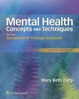 Mental Health Concepts and Techniques for the Occupational Therapy Assistant,...
