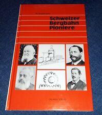 Schweizer Bergbahn Pioniere - Werner Stadelmann - Calanda Verlag - 1994