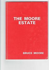the Moore Estate - by Bruce Moore - Local History