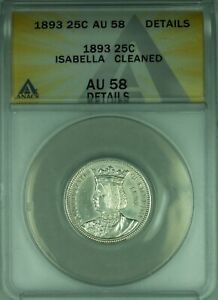 1893 Isabella Commemorative Silver Quarter Coin ANACS AU-58 Details Cleaned (39)
