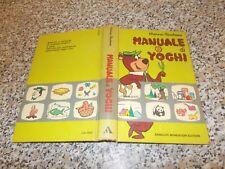 MANUALE DI YOGHI MONDADORI 1° EDIZIONE 1972 CARTONATO OTTIMO TIPO DISNEY