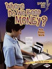 Where Do We Keep Money?: How Banks Work (Lightning Bolt Books: Explori-ExLibrary