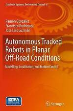Autonomous Tracked Robots in Planar Off-Road Conditions: Modelling, Localization