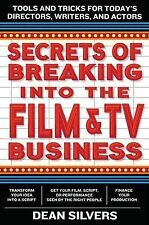 Secrets of Breaking into the Film and TV Business: Tools and Tricks for Today's