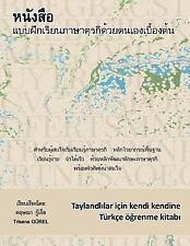 Taylandlilar Icin Kendi Kendine Turkce Ogrenme Kitabi by Trisana Gürel (2014,...
