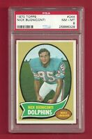 1970 TOPPS #244 NICK BUONICONTI PSA 8 NM-MINT LOW POP HOF DOLPHINS PATRIOTS