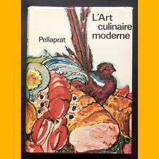 L'ART CULINAIRE MODERNE Henri-Paul Pellaprat 1972