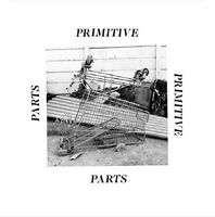 PRIMITIVE PARTS - PARTS PRIMITIVE  VINYL LP + DOWNLOAD NEU