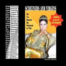 Screeners and Virgins : I'm Muslim, My Husband Is TSA by William Touzani...