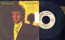 ROD STEWART -YOUNG TURKS -SONNY -  VINILE 45 GIRI - ANNO 1981