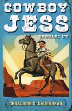 Cowboy Jess Saddles Up by Geraldine McCaughrean (Paperback) New Book